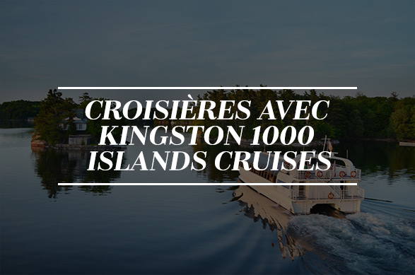 Croisières avec Kingston 1000 islands cruises
