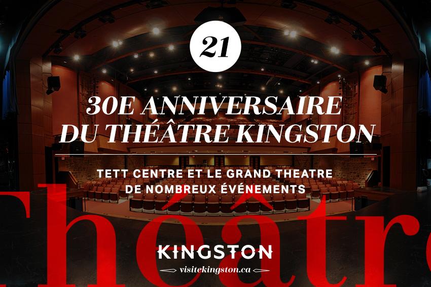 30e anniversaire du Théâtre Kingston