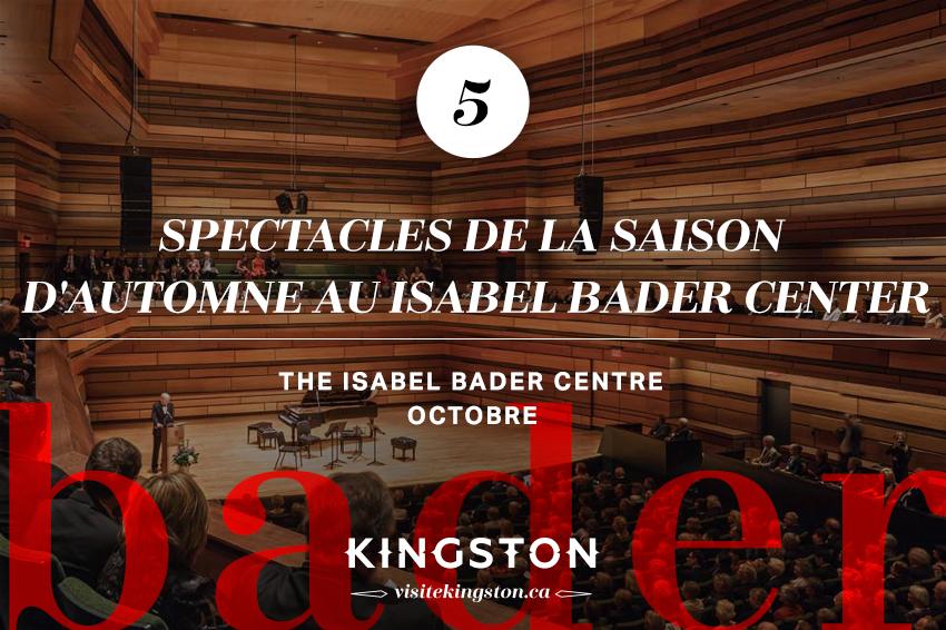 Spectacles de la saison d'automne au Isabel Bader Center
